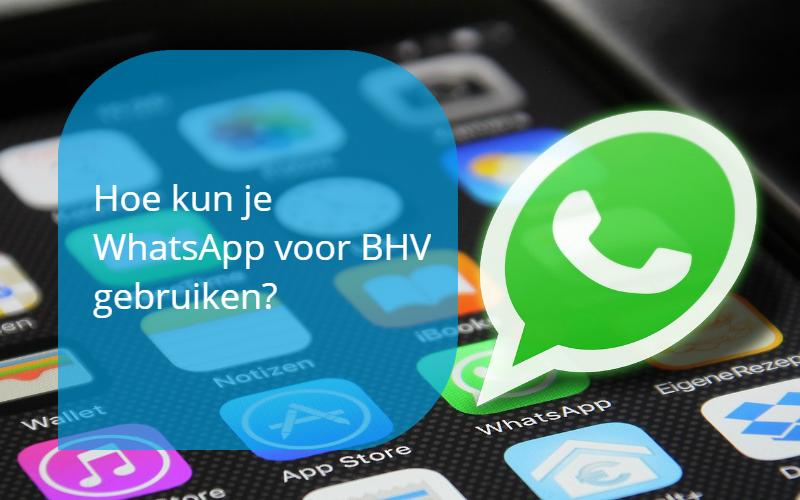 Whatsapp voor BHV gebruiken