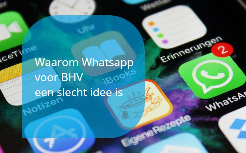 whatsapp voor bhv een slecht idee