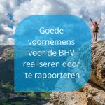 Goede voornemens voor de BHV realiseren door te rapporteren