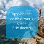 Tips voor het bereiken van je goede BHV-doelen