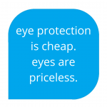 eye protection is cheap