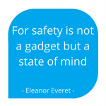 for safety is not a gadget but a state of mind