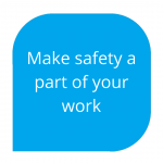 make safety a part of your work