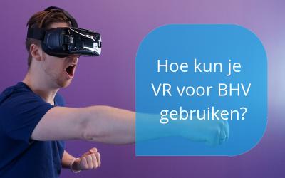 VR voor BHV gebruiken