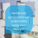 symptomen van suikerziekte lastig voor bedrijfshulpverleners