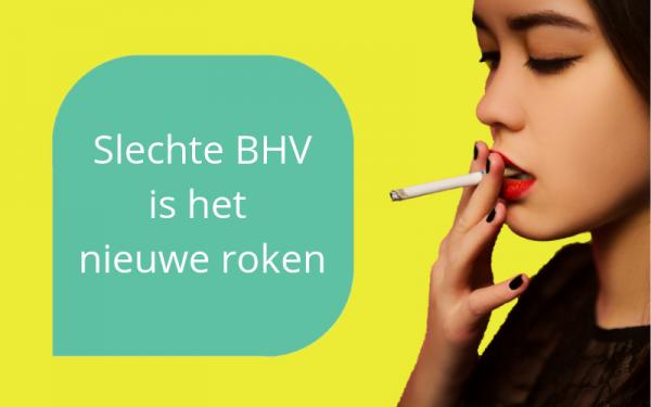 slechte BHV is het nieuwe roken